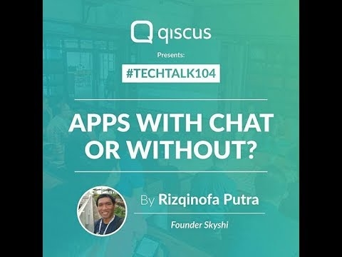 image Throwback to TechTalk104 : Apps With Chat or Without?